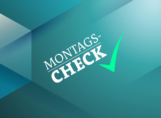 Neues vom Montags-Check